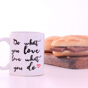 Taza Do what you love, love what you do
