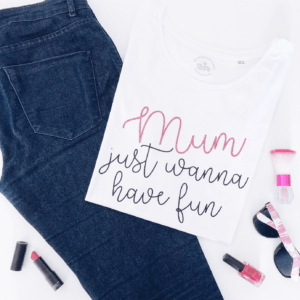 Camiseta chica mum just wanna have fun